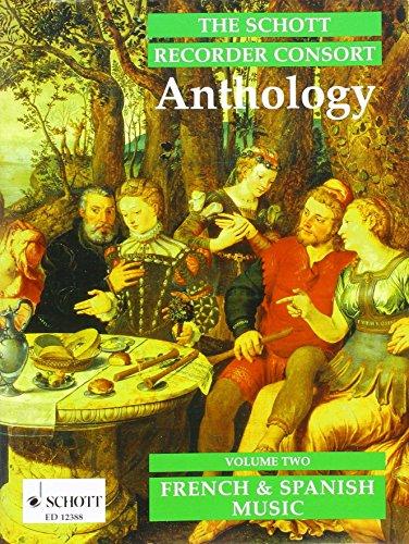 The Schott Recorder Consort Anthology: Französische und spanische Musik. Vol. 2. 2-6 Blockflöten...