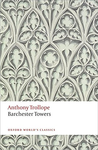 Barchester Towers (oxford World's Classics) by Anthony Trollope