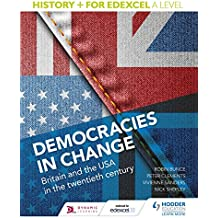 History+ for Edexcel A Level: Democracies in change: Britain and the USA in the twentieth century (History for Edexcel a Level) (English Edition)