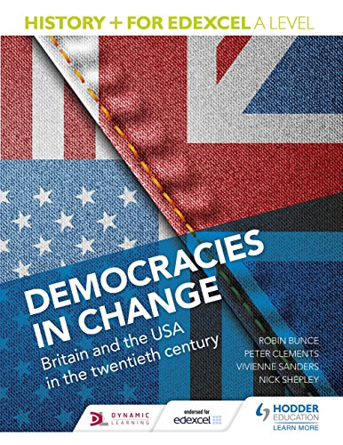 History+ for Edexcel A Level: Democracies in change: Britain and the USA in the twentieth century (History for Edexcel a Level)