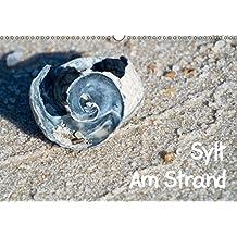 Sylt Am Strand (Wandkalender 2017 DIN A3 quer): Impressionen Am Strand (Monatskalender, 14 Seiten ) (CALVENDO Orte)