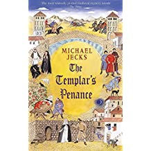 The Templar's Penance (Knights Templar Mysteries 15): An enthralling medieval adventure (Medieval West Country Mysteries)
