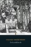 Troilus and Cressida (Penguin Classics)