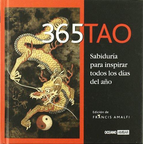365 Tao: Una inspiración diaria para vivir con armonía, claridad y felicidad (Perlas de la sabiduría)