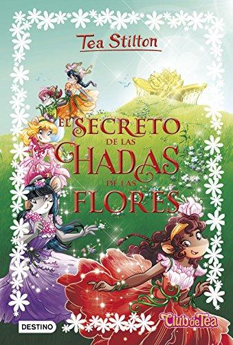 El secreto de las hadas de las flores: 5 (Tea Stilton)