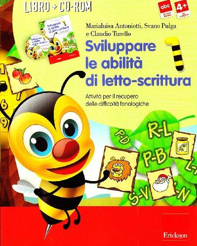 Sviluppare le abilit di letto-scrittura. Attivit per il recupero delle difficolt fonologiche. Con CD-ROM: 1