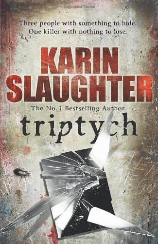 Triptych: (Will Trent / Atlanta series 1) by Slaughter, Karin (2011) Paperback