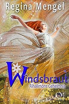 Rihalimons Geheimnis: Fantasy Trilogie (Windsbraut 2) (German Edition) by [Mengel, Regina]