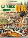 La Fabuleuse Histoire de la ruée vers l'or, Californie - XIXe siècle