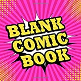BLANK COMIC BOOK: Variety of Templates for Kids, Adults and Artists of All Levels: Create Your Own Comics, Manga and Design Sketchbook (Square Book ... Action Templates) | Drawing Book WOW Comic