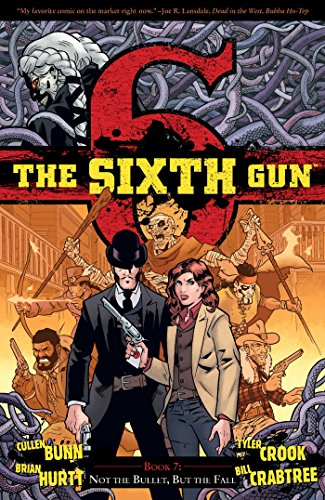 The Sixth Gun Volume 7: Not The Bullet, But The Fall -