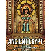 Ancient Egypt: A Coloring Book with Egyptian Gods, Mysterious Hieroglyphics, and Ancient Architecture