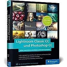 Lightroom Classic CC und Photoshop CC: Ideal für das Foto-Abo der Creative Cloud!