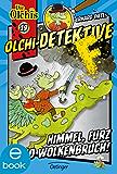 Olchi-Detektive. Himmel, Furz und Wolkenbruch!: Band 19
