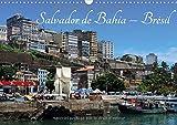 Salvador de Bahia - Brésil : L'une des plus belles villes historiques du Brésil. Calendrier mural A3 horizontal 2017