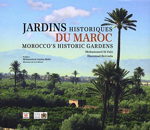 Jardins Historiques du Maroc : Patrimoine  sauvegarder, source de modernit