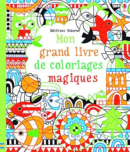 Mon grand livre de coloriages magiques par Fiona Watt