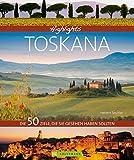 Highlights Toskana: Die 50 Ziele, die Sie gesehen haben sollten - Herbert Taschler