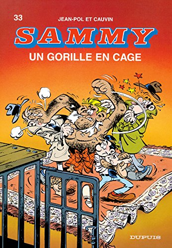 Sammy - tome 33 - UN GORILLE EN CAGE