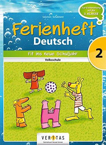 Deutsch Ferienhefte: 2. Klasse - Volksschule - Fit ins neue Schuljahr: Ferienheft mit eingelegten Lösungen. Zur Vorbereitung auf die 3. Klasse (Deutsch 2 Lehrbuch)