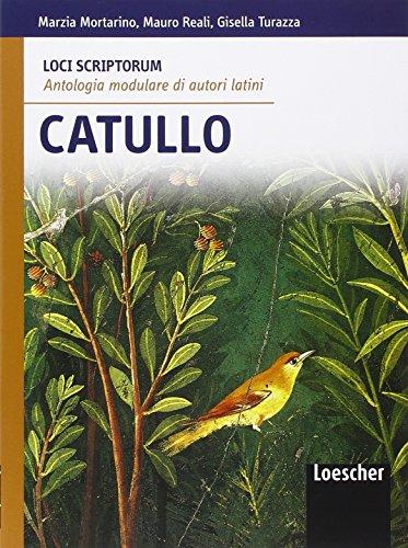 Loci scriptorum. Catullo. Per le Scuole superiori. Con espansione online