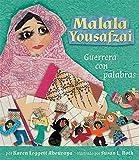 Malala Yousafzai: Guerrera Con Palabras