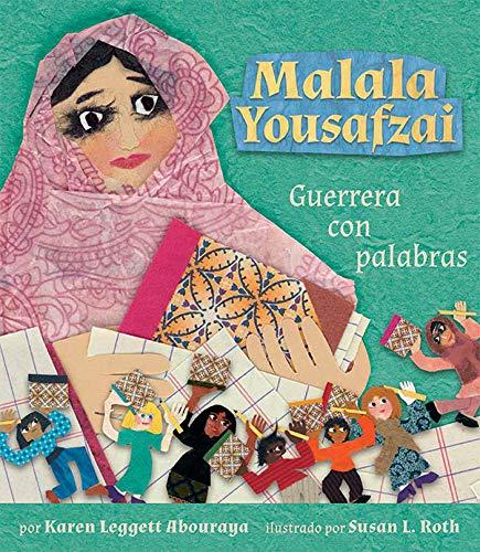 Malala Yousafzai: Guerrera Con Palabras por Karen Leggett Abouraya