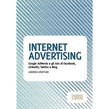 Internet advertising. Google AdWords e gli Ads di Facebook, LinkedIn, Twitter e Bing