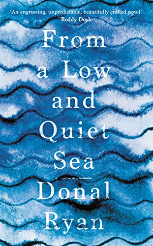 From a Low and Quiet Sea by [Ryan, Donal]