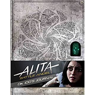 Alita: Battle Angel - Dr Ido's Journal (Alita Battle Angel Film Tie in)