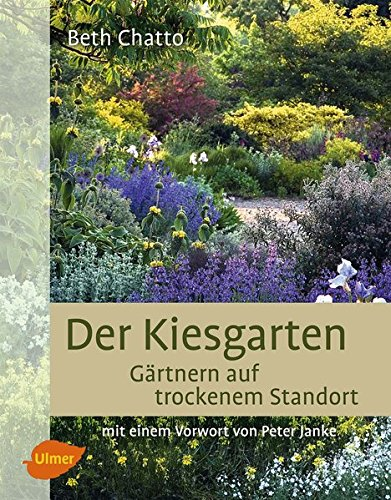 Preisvergleich Produktbild Der Kiesgarten: Gärtnern auf trockenem Standort