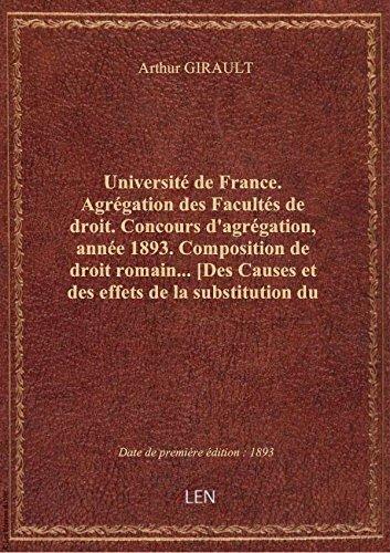 Université de France. Agrégation des Facultés de droit. Concours d'agrégation, année 1893. Compositi par Arthur GIRAULT