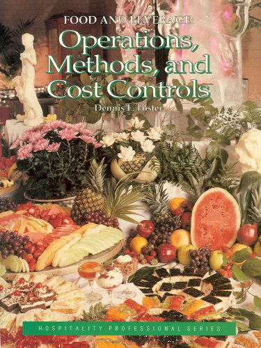 Food and Beverage: Operations, Methods, and Cost Controls (The Hospitality Professional Series)