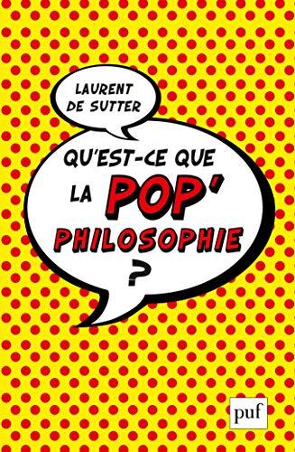 Qu'est-ce que la pop'philosophie ? par Laurent de Sutter