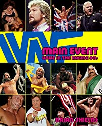 Main Event: WWE in the Raging 80s (English Edition)