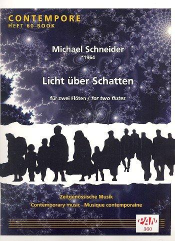 Schneider, Michael: Licht über Schatten : für 2 Flöten 2 Spielpartituren -