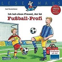 Ich hab einen Freund, der ist Fußball-Profi (LESEMAUS, Band 36)