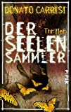 Der Seelensammler: Thriller