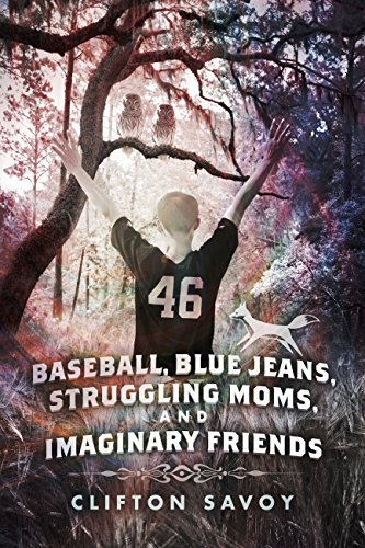 Baseball, Blue Jeans, Struggling Moms, and Imaginary Friends (English Edition) -