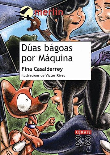 Dúas bágoas por Máquina (Infantil E Xuvenil - Merlín - De 11 Anos En Diante) por Fina Casalderrey