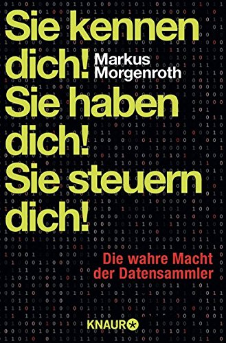 Buchseite und Rezensionen zu 'Sie kennen dich! Sie haben dich! Sie steuern dich!' von Markus Morgenroth