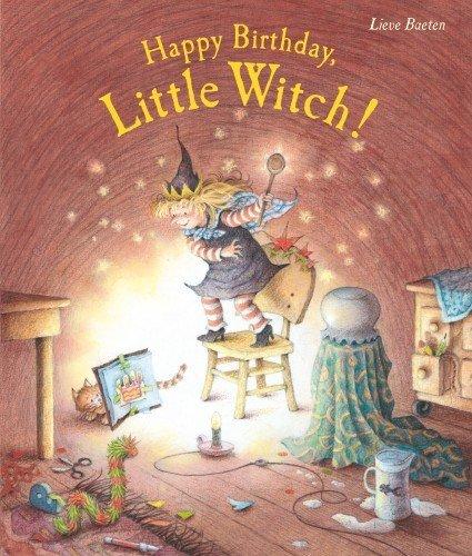 Happy Birthday, Little Witch! by Lieve Baeten (2011-08-01)