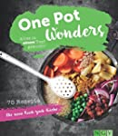 One Pot Wonders: Alles in einem Topf...