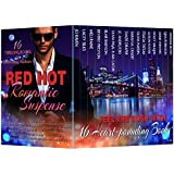 Red Hot Romantic Suspense (16 Heart-Pounding Romance Page-Turners by Best-Selling Authors about Alpha Males, Billionaires, Royals, Motorcycle Clubs, Mafia Men, Spies, and More!) (English Edition)