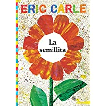 La semillita (The Tiny Seed) (The World of Eric Carle)