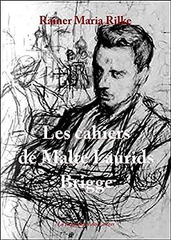 Les cahiers de Malte Laurids Brigge par [Rilke, Rainer Maria]
