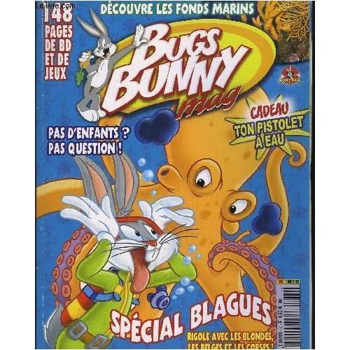 BUGS BUNNY MAG - n°44 - AOUT/SEPTEMBRE 2007 - 148 pages de bd et de jeux, spécial blagues, pas d'enfants? pas question, dossier les fonds marins,...