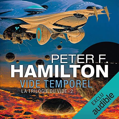 Vide temporel: La Trilogie du Vide 2 par Peter F. Hamilton
