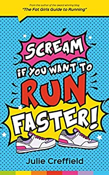 Scream if You Want to Run FASTER by [Creffield, Julie]