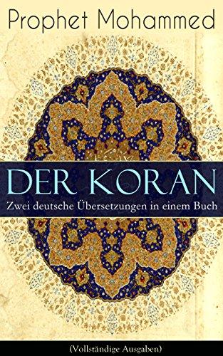 Der Koran - Zwei deutsche Übersetzungen in einem Buch (Vollständige Ausgaben): Das Heilige Buch der Muslime in der Übertragung von Max Henning und Friedrich Rückert